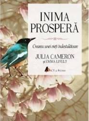 Inima prospera - Julia Cameron Emma Lively Carti