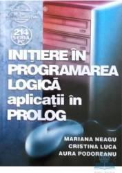 Initiere in programarea logica. Aplicatii in Prolog - Mariana Neagu