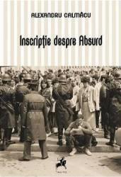 Inscriptie despre Absurd - Alexandru Calmacu