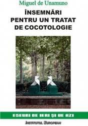 Insemnari pentru un tratat de cocotologie - Migule De Unamuno