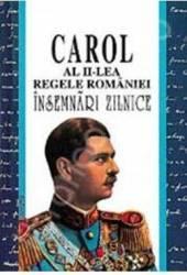 Insemnari zilnice II - Carol al II-lea Regele Romaniei