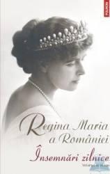 Insemnari zilnice Vol.9 - Regina Maria a Romaniei
