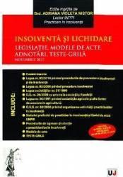Insolventa si lichidare. Legislatie modele de acte adnotari teste-grila - Adriana Violeta Nistor