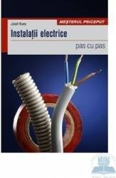 Instalatii electrice pas cu pas - Josef Kunc Carti