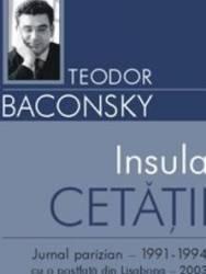 Insula cetatii - Teodor Baconschi - PRECOMANDA