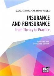 Insurance and Reinsurance from Theory to Practice - Oana Simona Caraman-Hudea