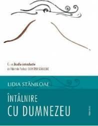 Intalnire cu Dumnezeu - Lidia Staniloae