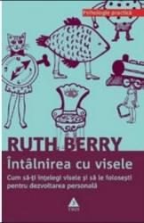 Intalnirea cu visele - Ruth Berry Carti