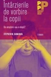 Intarzierile De Vorbire La Copii - Stephen M. Cama