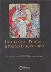 Intelectualii politicii si politica intelectualilor - Daniel Citiriga Georgiana Taranu Adrian-Alexandru Herta Carti