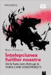 Intelepciunea furiilor noastre - Marc Pistorio