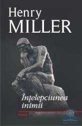 Intelepciunea inimii - Henry Miller