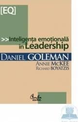 Inteligenta emotionala in leadership - Danie Goleman Richard Boyatzis Annie Mckee