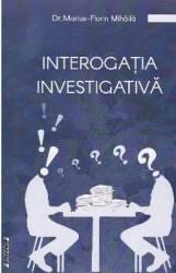 Interogatia investigativa - Marius-Florin Mihaila