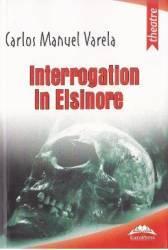 Interogatoriu la Elsinore - Carlos Manuel Varela title=Interogatoriu la Elsinore - Carlos Manuel Varela
