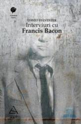 Interviuri cu Francis Bacon - David Sylvester