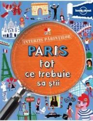 Interzis parintilor. Paris. Tot ce trebuie sa stii - Lonely Planet