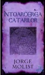 Intoarcerea catarilor - Jorge Molist Carti