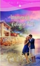 Intoarcerea in Eclipse Bay - Amanda Quick Carti