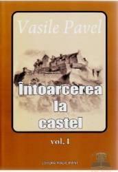 Intoarcerea la castel vol. 1 - Vasile Pavel
