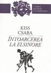 Intoarcerea la Elsinore - Kiss Csaba