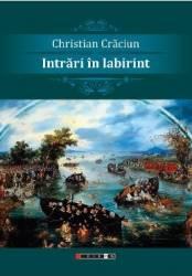 Intrari in labirint - Christian Craciun Carti