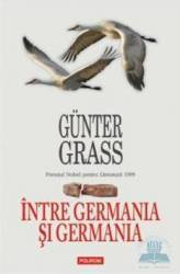 Intre Germania Si Germania - Gunter Grass
