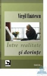 Intre realitate si dorinte - Virgil Enatescu