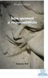 Intre speranta si responsabiulitate - Roberto Poli