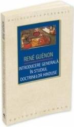 Introducere generala in dtudiul doctrinelor hinduse - Rene Guenon Carti