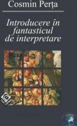 Introducere in fantasticul de interpretare - Cosmin Perta