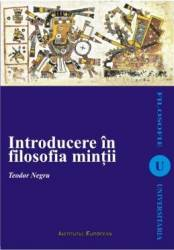 Introducere in filosofia mintii - Teodor Negru
