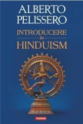 Introducere In Hinduism - Alberto Pelissero Carti