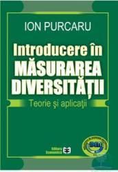 Introducere in masurarea diversitatii. Teorie si aplicatii - Ion Purcaru