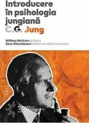 Introducere in psihologia jungiana. C.G. Jung - William McGuire Sonu Shamdasani