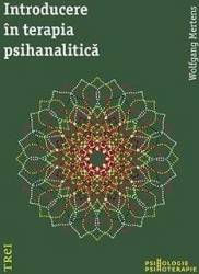 Introducere in terapia psihanalitica - Wolfgang Mertens