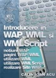 Introducere In Wap Wml Si Wml Script - Calin Ioan Acu