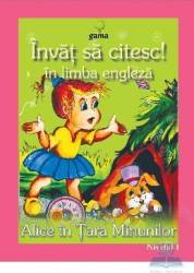 Invat sa citesc in limba engleza - Alice in Tara Minunilor - Nivelul 1