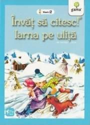 Invat sa citesc Nivelul 2 - Iarna pe ulita - George Cosbuc