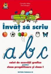 Invat sa scriu. Caiet de exercitii grafice pentru clasa pregatitoare si clasa I - Cornelia Milea Emil Miresan