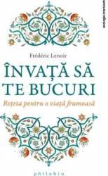 Invata sa te bucuri - Frederic Lenoir