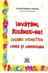 Invatam jucandu-ne Jocuri didactice limba si comunicare