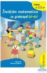 Invatam matematica cu greierasul Cri-Cri cls 3 - Mirela Ilie