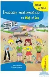 Invatam matematica cu Mat si Lea clasa 4 - Maria Ionescu
