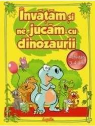 Invatam si ne jucam cu dinozaurii 3-4 ani