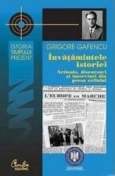 Invatamintele istoriei - Grigore Gafencu Carti