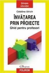 Invatarea prin proiecte - Catalina Ulrich Carti