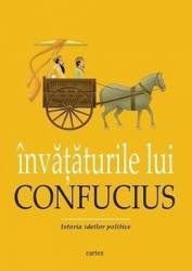 Invataturile lui Confucius. Istoria ideilor politice - Confucius