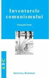 Inventarele comunismului - Francois Furet