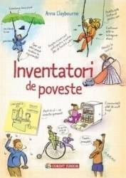 Inventatori de poveste - Anna Claybourne Carti